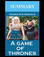Summary of A Game of Thrones by George R.R. Martin (Game of Thrones Summary)