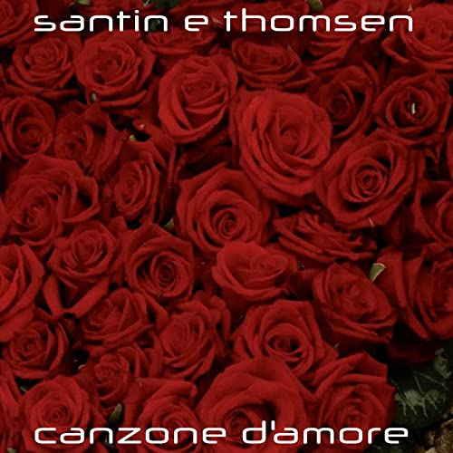 Canzone Damore By Santin E Thomsen On Amazon Music Amazoncom