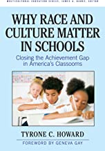 Why Race and Culture Matter in Schools: Closing the Achievement Gap in America's Classrooms (Multicultural Education Series)