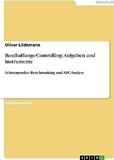 Beschaffungs-Controlling: Aufgaben und Instrumente: Schwerpunkte Benchmarking und ABC-Analyse (German Edition)