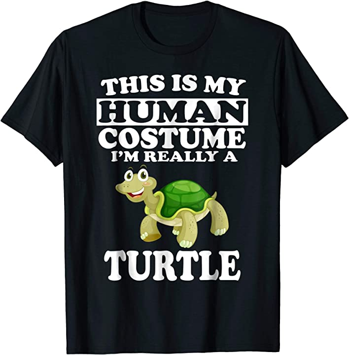 This is My Human Costume I'm Really A Turtle Funny T- Shirt
