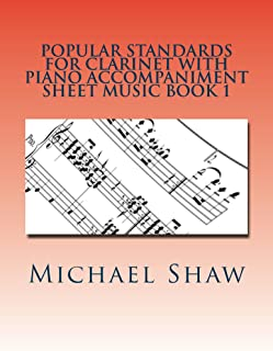 Popular Standards For Clarinet With Piano Accompaniment Sheet Music Book 1: Sheet Music For Flute & Piano (English Edition)
