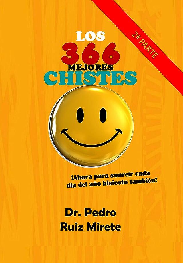 いわゆるさておきこだわりLos 366 Mejores Chistes: 2a Parte - Para Sonreír cada día del a?o Bisiesto (Spanish Edition)