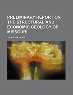 Preliminary Report on the Structural and Economic Geology of Missouri