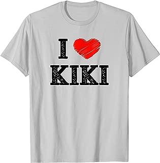 I Love Kiki - Funny Song Dance Heart T Shirt