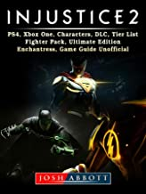 Injustice 2, PS4, Xbox One, Characters, DLC, Tier List, Fighter Pack, Ultimate Edition, Enchantress, Game Guide Unofficial