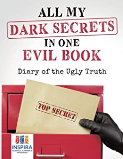 All My Dark Secrets in One Evil Book - Diary of the Ugly Truth