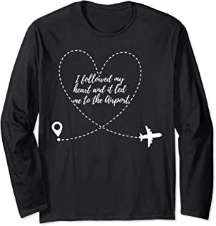 Funny I Followed My Heart And It Led Me To Airport Gift Long Sleeve T-Shirt