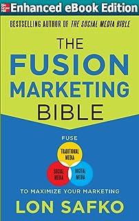 The Fusion Marketing Bible: Fuse Traditional Media, Social Media, & Digital Media to Maximize Marketing (ENHANCED EBOOK) (English Edition)