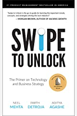 Swipe to Unlock: The Primer on Technology and Business Strategy (Fast Forward Your Product Career: The Two Books Required to Land Any PM Job) Kindle Edition