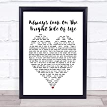 Always Look On The Bright Side of Life Heart Song Lyric Quote Print