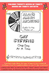 The Alan's Album Archives Guide To The Music Of...Cat Stevens: 'One Day At A Time' Kindle Edition