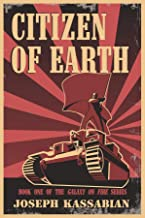 Citizen of Earth (The Galaxy on Fire Series Book 1)