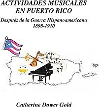 Actividades Musicales en Puerto Rico: Después de la Guerra Hispanoamericana 1898-1910 (Spanish Edition)