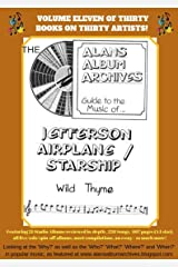 The Alan's Album Archives Guide To The Music Of....Jefferson Airplane/Starship: 'Wild Thyme' Kindle Edition