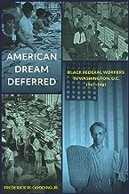 American Dream Deferred: Black Federal Workers in Washington, D.C., 1941-1981