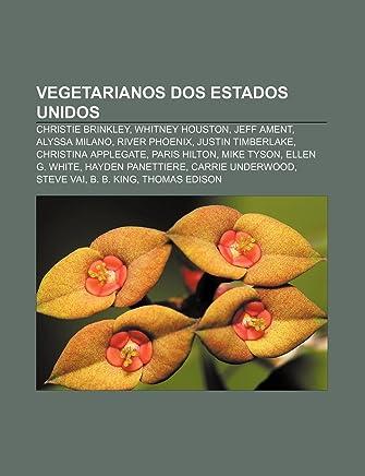 Vegetarianos DOS Estados Unidos: Christie Brinkley, Whitney Houston, Jeff Ament, Alyssa Milano, River Phoenix, Justin Timberlake
