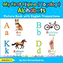 My First Filipino ( Tagalog ) Alphabets Picture Book with English Translations: Bilingual Early Learning & Easy Teaching Filipino ( Tagalog ) Books … Filipino ( Tagalog ) words for Children) PDF