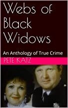 Webs of Black Widows: An Anthology of True Crime