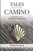 Tales of the Camino: One Pilgrim's Journey to Santiago de Compostela