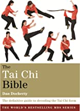 The Tai Chi Bible: The definitive guide to decoding the Tai Chi form (Godsfield Bibles) (English Edition)