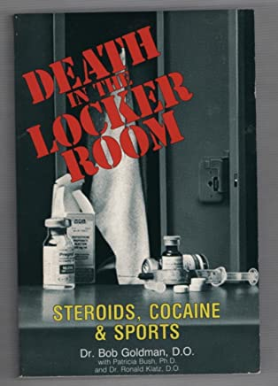 Death in the Locker Room: Steroids, Cocaine & Sports