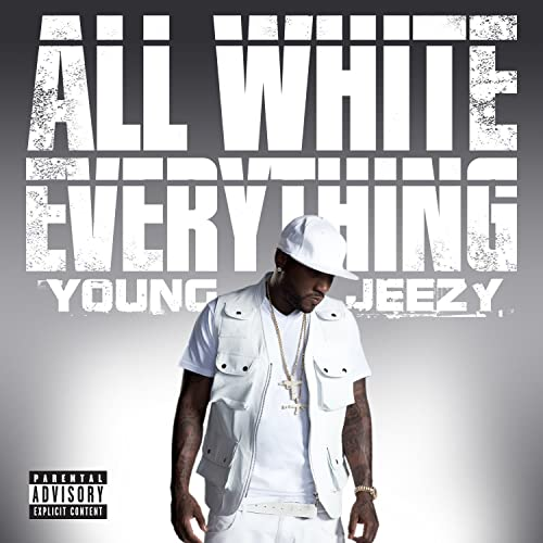 ced0498b261 All White Everything [Explicit] (Explicit Version) by Young Jeezy on Amazon  Music - Amazon.com