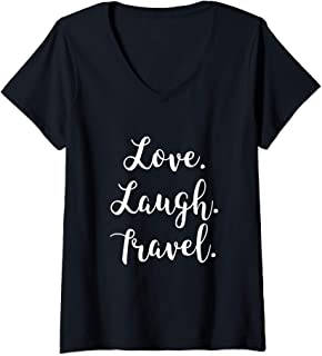Womens Love Laugh Travel Gift Idea World Traveler Quote Inspire V-Neck T-Shirt