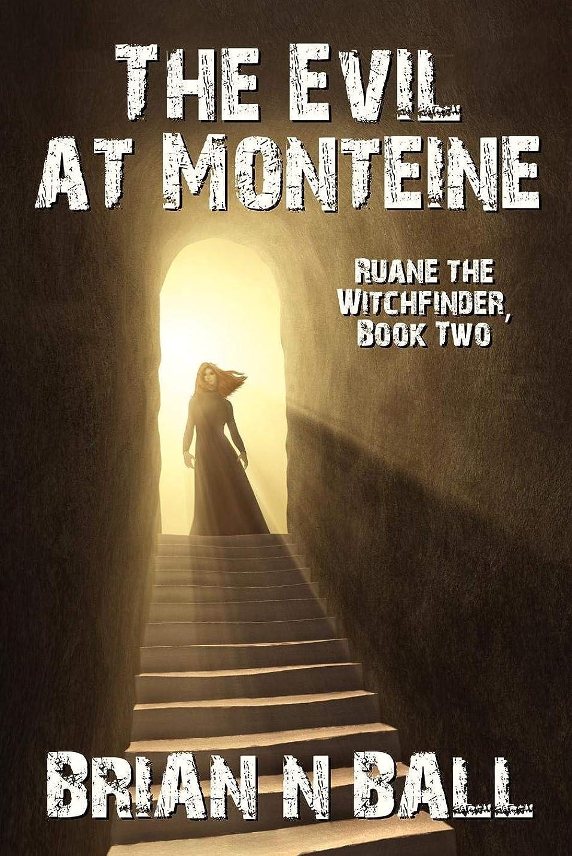 統治可能志す遊具The Evil at Monteine: A Novel of Horror (Ruane the Witchfinder, Book Two)
