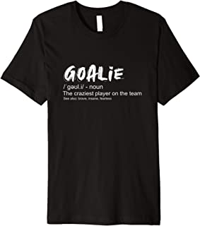 Goalie Definition Goalkeeper Goaltender Gear Soccer Hockey Premium T-Shirt