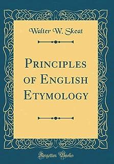 Principles of English Etymology (Classic Reprint)