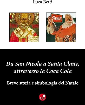 Da San Nicola a Santa Claus, attraverso la Coca Cola. Breve storia e simbologia del Natale