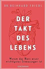 Der Takt des Lebens: Warum das Herz unser wichtigstes Sinnesorgan ist Kindle Ausgabe