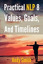 Practical NLP 8: Values, Goals, And Timelines