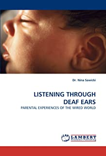 LISTENING THROUGH DEAF EARS: PARENTAL EXPERIENCES OF THE WIRED WORLD