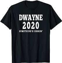 President Tees: Dwayne 2020 Something's Cookin' Funny TShirt