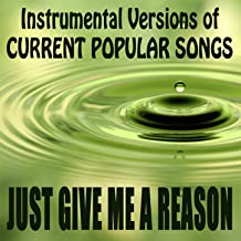 Instrumental Versions of Current Popular Songs: Just Give Me a Reason
