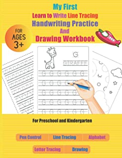 My First Learn to Write Line Tracing, Handwriting Practice and Drawing Workbook: Alphabet / ABC Tracing Letters, Pen Contr...