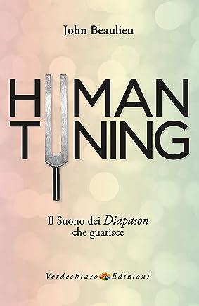 Human Tuning: Il Suono del Diapason che Guarisce