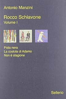 Rocco Schiavone: Pista nera-La costola di Adamo-Non è stagione (Vol. 1)