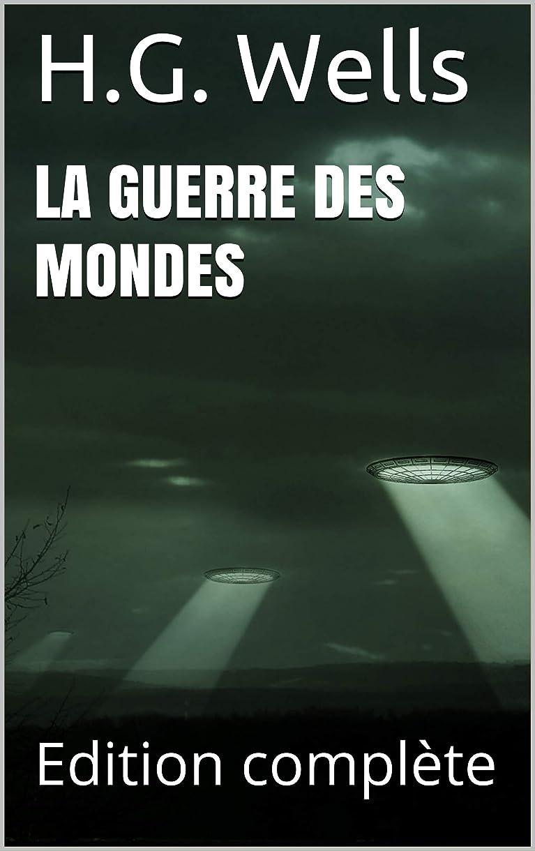 挑む群れ公式La Guerre des Mondes: Edition complète (French Edition)