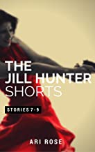 The Jill Hunter Short Story Series: Stories 7-9 (A Jill Hunter Short Story Series Boxset)