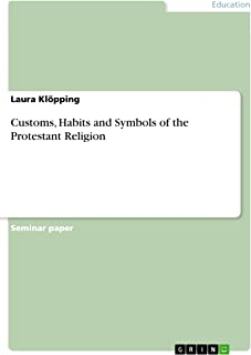 Customs, Habits and Symbols of the Protestant Religion