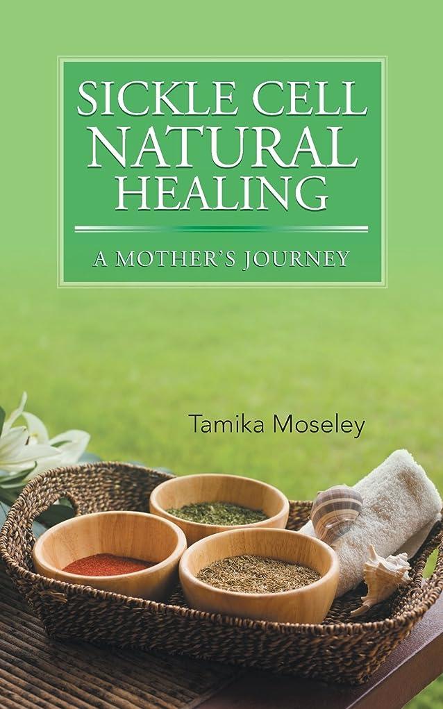 熟達したガラガラパイSickle Cell Natural Healing: A Mother's Journey