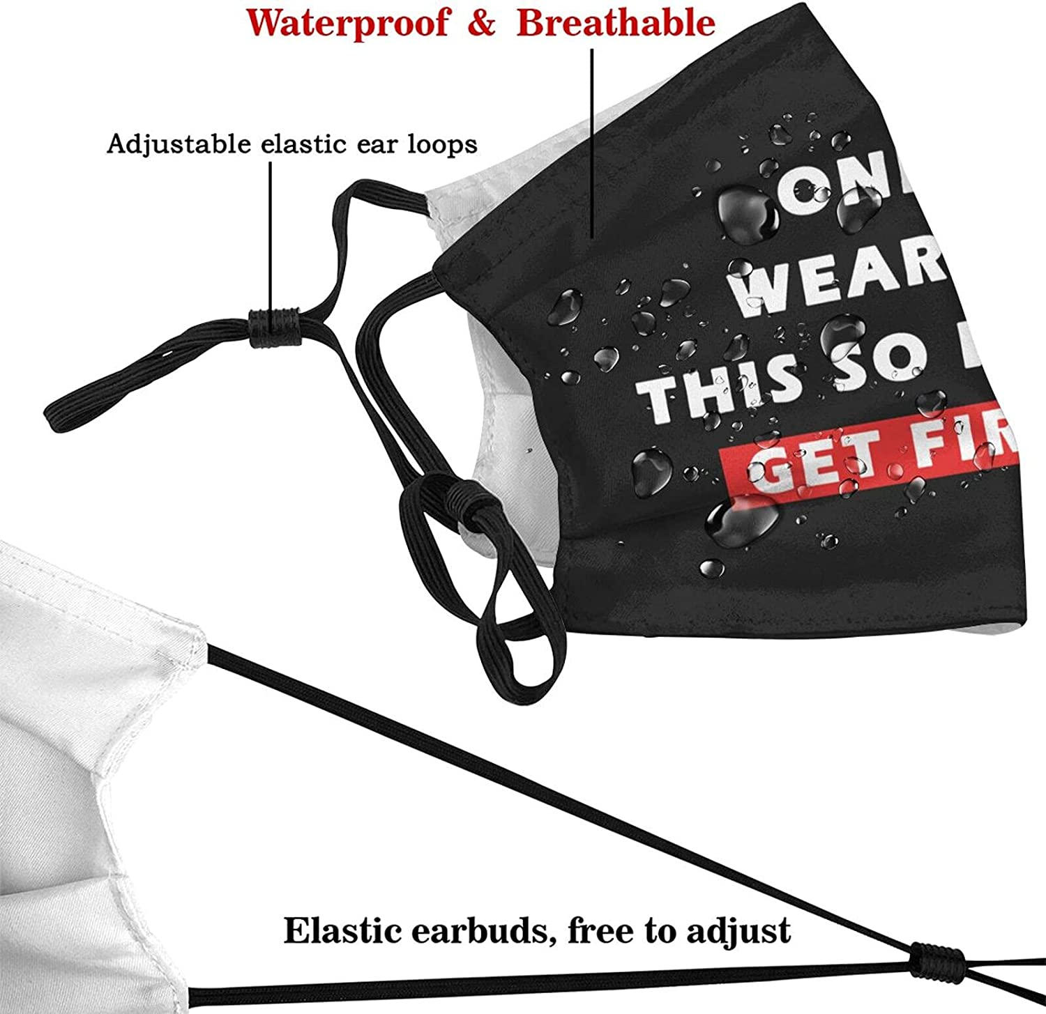 Only Wearing This So I Don't Get Fired Face Mask Earloops Protection Adjustable Balaclavas Unisex with 2 Filters