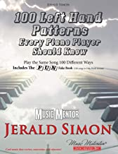 100 Left Hand Patterns Every Piano Player Should Know: Play the Same Song 100 Different Ways