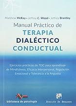 Manual practico De terapia dialectico Co: 217 (Biblioteca de Psicología)