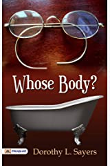 Whose Body?: Whose Body? is a 1923 mystery novel by Dorothy L. Kindle Edition