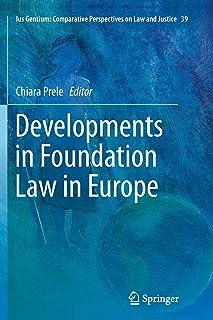 Developments in Foundation Law in Europe