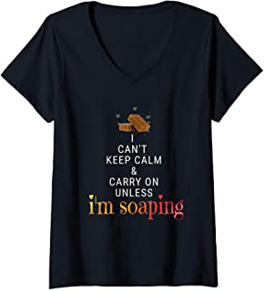 Womens Funny Keep Calm Soap Maker Soaping Gift V-Neck T-Shirt